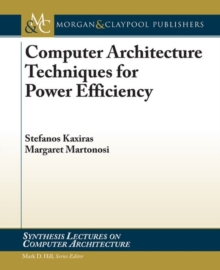 Computer Architecture Techniques for Power-Efficiency, Paperback / softback Book