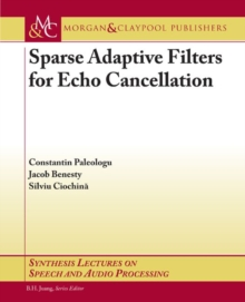 Sparse Adaptive Filters for Echo Cancellation, Paperback / softback Book
