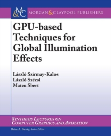 GPU-Based Techniques for Global Illumination Effects, Paperback / softback Book