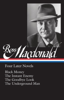 Ross Macdonald: Four Later Novels : Black Money / The Instant Enemy / The Goodbye Look / The Underground Man, Hardback Book