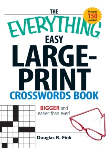 The Everything Easy Large-Print Crosswords Book : Bigger and Easier Than  Ever