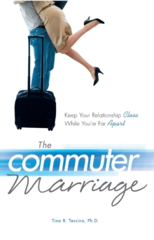 The Commuter Marriage : Keep Your Relationship Close While You're Far Apart, Paperback / softback Book