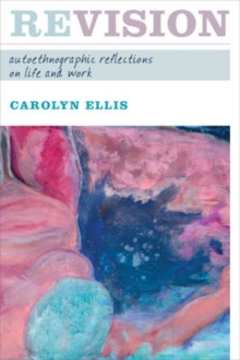 Revision : Autoethnographic Reflections on Life and Work, Paperback / softback Book