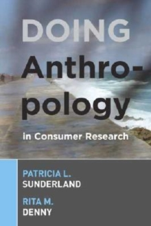 Doing Anthropology in Consumer Research, Paperback Book