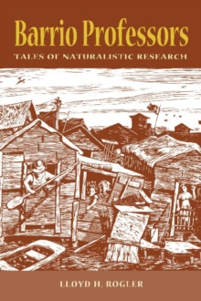 Barrio Professors : Tales of Naturalistic Research, Paperback / softback Book