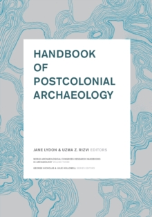 Handbook of Postcolonial Archaeology, Paperback / softback Book