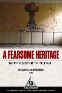 A Fearsome Heritage : Diverse Legacies of the Cold War, Hardback Book