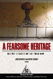A Fearsome Heritage : Diverse Legacies of the Cold War, Paperback / softback Book