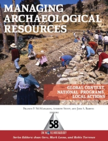 Managing Archaeological Resources : Global Context, National  Programs, Local Actions, Hardback Book