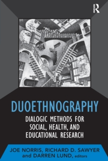 Duoethnography : Dialogic Methods for Social, Health, and Educational Research, Paperback / softback Book