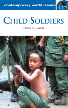 Child Soldiers : A Reference Handbook, Hardback Book