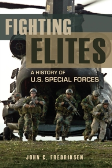 Fighting Elites : A History of U.S. Special Forces, Hardback Book