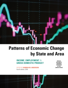 Patterns of Economic Change by State and Area 2016 : Income, Employment, & Gross Domestic Product, Paperback / softback Book
