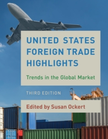 United States Foreign Trade Highlights : Trends in the Global Market, Paperback / softback Book