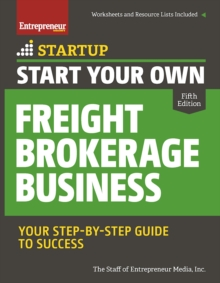 Start Your Own Freight Brokerage Business : Your Step-By-Step Guide to Success, Paperback / softback Book
