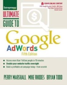 Ultimate Guide to Google AdWords : How to Access 100 Million People in 10 Minutes, Paperback / softback Book