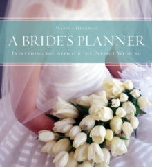 A Bride's Planner : Everything You Need for the Perfect Wedding, Hardback Book