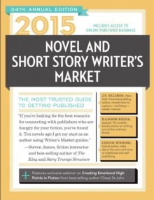 2015 Novel & Short Story Writer's Market : The Most Trusted Guide to Getting Published, Paperback / softback Book
