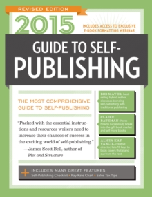 2015 Guide to Self-Publishing, Revised : The Most Comprehensive Guide to Self-Publishing, Paperback / softback Book