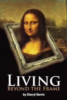 Living Beyond the Frame, Paperback / softback Book