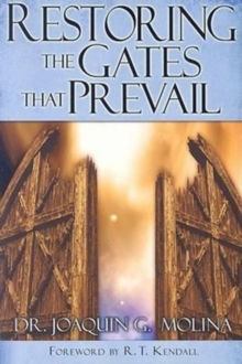 Restoring the Gates That Prevail, Paperback / softback Book