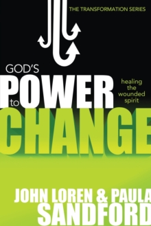 God's Power to Change : Healing the Wounded Spirit, Paperback / softback Book