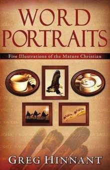 Word Portraits : Five Illustrations of the Mature Christian, Paperback Book