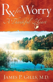 Rx for Worry : A Thankful Heart, Paperback / softback Book