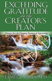 Exceeding Gratitude for the Creator's Plan, Paperback / softback Book