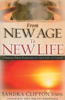 From New Age to New Life : A Passage from Darkness to the Light of Christ, Paperback Book
