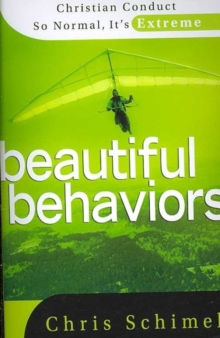 Beautiful Behaviors : Christian Conduct So Normal, It's Extreme, Paperback / softback Book