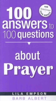 100 Answers to 100 Questions about Prayer, Paperback / softback Book