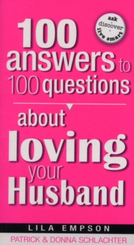 100 Answers to 100 Questions about Loving Your Husband, Paperback Book