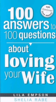 100 Answers to 100 Questions about Loving Your Wife, Paperback / softback Book