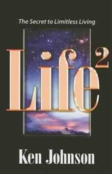 Life2 : The Secret to Limitless Living, Paperback / softback Book