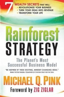 Rainforest Strategy : The Planet's Most Successful Business Model, Hardback Book