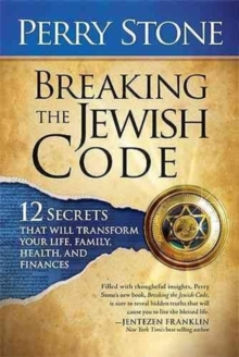 Breaking the Jewish Code : Twelve Secrets That Will Transform Your Life, Family, Health, and Finances, Hardback Book