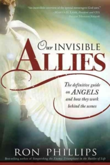Our Invisible Allies : The Definitive Guide on Angels and How They Work Behind the Scenes, Paperback / softback Book
