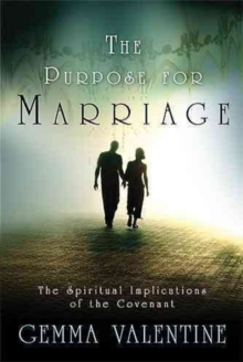 The Purpose for Marriage : The Spiritual Implications of the Covenant, Paperback / softback Book