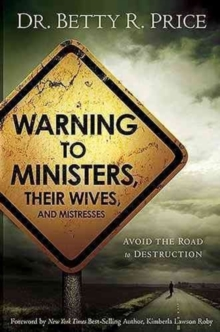 Warning to Ministers, Their Wives : Avoid the Road to Destruction, Hardback Book