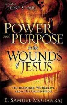 Power & Purpose In The Wounds Of Jesus, Paperback / softback Book