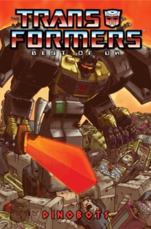 Transformers Best Of The UK - Dinobots, Paperback / softback Book