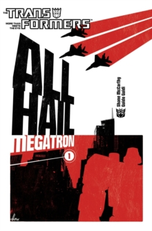 Transformers : Transformers All Hail Megatron Volume 1 All Hail Megatron v. 1, Paperback Book
