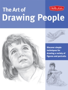 The Art of Drawing People : Discover Simple Techniques for Drawing a Variety of Figures and Portraits, Paperback / softback Book