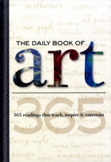 The Daily Book of Art : 365 Readings That Teach, Inspire & Entertain, Hardback Book