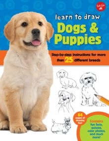 Learn to Draw Dogs & Puppies : Step-by-step instructions for more than 25 different breeds, Paperback / softback Book