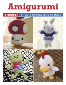 Amigurumi! : Super Happy Crochet Cute, Paperback Book