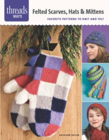 Fabulous Felted Scarves : 20 Wearable Works of Art, Paperback Book
