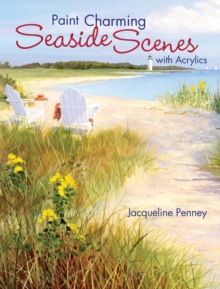 Paint Charming Seaside Scenes with Acrylics, Paperback / softback Book