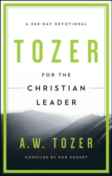 TOZER FOR THE CHRISTIAN LEADER, Paperback Book